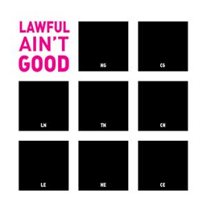 Lawful Ain't Good